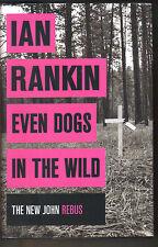 IAN RANKIN - Even Dogs In The Wild H/B D/J 1st Edn 2015  Rebus  book 20