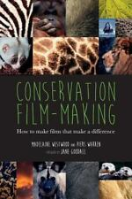 Conservation Film-Making: How to Make Films That Make a Difference (Paperback or