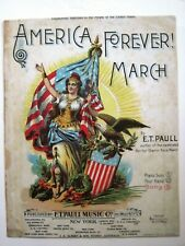 "1898 Sheet Music by ""E.T. Paull""  Titled ""America Forever March""   *"
