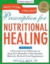 Prescription for Nutritional Healing, Fifth Editio