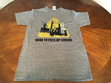How to pick up chicks  Small mens t-shirt NEW with tags 52% cotton 48 % polyeste