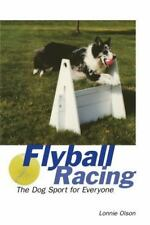 Flyball Racing: The Dog Sport for Everyone (Hardback or Cased Book)