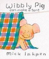Wibbly Pig Can Make  A Tent, Inkpen, Mick, Very Good Book