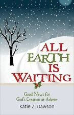 All Earth Is Waiting: Good News for God's Creation at Advent (Paperback or Softb