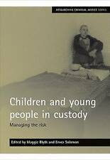 Children and Young People in Custody: Managing the Risk by Policy Press...