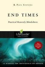 End Times : 13 Studies for Individuals or Groups by R Paul Stevens (2004, PB)