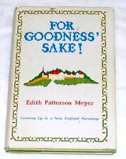 For Goodness' Sake! Growing Up in New England Parsonage by Edith Patterson Meyer