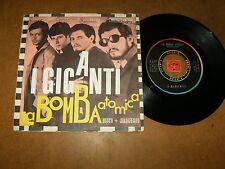 I GIGANTI - LA BOMBA ATOMICA - TEMA   - 45 PS  / LISTEN - POP PSYCH