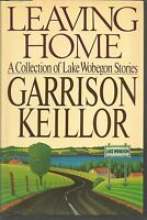 Leaving Home by Garrison Keillor (1987, Hardcover)