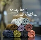 Easy Knit Dishcloths: Learn to Knit Stitch by Stitch with Modern Stashbuster ...