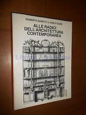 GABETTI E OLMO - ALLE RADICI DELL'ARCHIETTURA CONTEMPORANEA, EINAUDI #724 - 1989