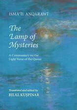 Lamp of Mysteries: A Commentary on the Light Verse of the Quran by Isma'il Anqarawi (Paperback, 2011)