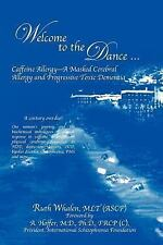 Welcome to the Dance: Caffeine Allergy - A Masked Cerebral Allergy and Progressi