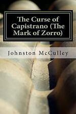 The Curse of Capistrano (the Mark of Zorro) by Johnston McCulley (2017,...