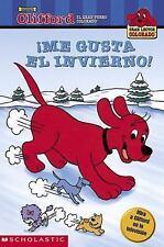 Me gusta el invierno! (Clifford, el gran perro colorado) (Spanish Edition)
