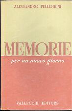 Alessandro Pellegrini: Memorie per un nuovo giorno. Vallecchi,  1955