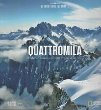 QUATTROMILA  Il MOnte Bianco e le vette regine delle Alpi
