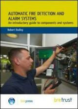 Automatic Fire Detection and Alarm Systems by Robert Dudley