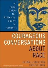Courageous Conversations About Race: A Field Guide for Achieving Equity in Schoo