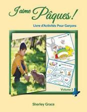 J'Aime Paques! Livre d'Activites Pour Garcons by Sherley Grace (2016, Paperback)