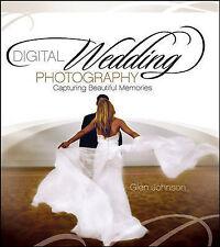 Digital Wedding Photography: Capturing Beautiful Memories, Johnson, Glen | Paper