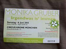 """V.2015: TICKET: MONIKA GRUBER: IRGENDWAS IS' IMMER"""" CIRCUS KRONE MÜNCHEN   ()"""