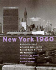 NEW YORK 1960: ARCHITECTURE AND URBANISM BETWEEN THE SECOND WORLD WAR AND THE BI