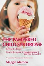 The Pampered Child Syndrome: How to Recognize it,