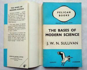 J W N SULLIVAN THE BASES OF MODERN SCIENCE 1ST/1 1939 PENGUIN PELICAN A42 JACKET