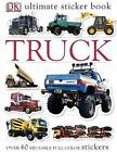 NEW Ultimate Sticker Book: Truck (Ultimate Sticker Books) by DK Publishing