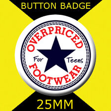 CONVERSE - OVERPRICED FOR TEENS  - 25MM BUTTON BADGE WITH D PIN