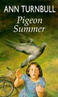 Pigeon Summer (The Friends and Foes Trilogy), Turnbull, Ann, Very Good Book