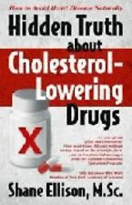 Hidden Truth About Cholesterol Lowering Drugs: How to Avoid Heart Disease