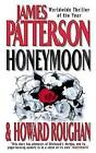 **NEW PB** Honeymoon by James Patterson, Howard Roughan (Paperback, 2006)