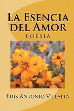 La Esencia del Amor : Un Regalo de Dios by Luis Villalta (2010, Paperback)