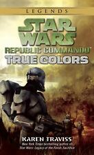 Star Wars: Republic Commando: True Colors: By Traviss, Karen