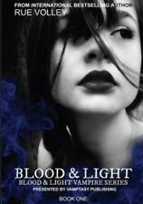 Blood and Light by Rue Volley (2013, Paperback)