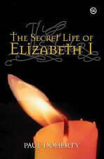 The Secret Life of Elizabeth I, Good Condition Book, P.C. Doherty, ISBN 97818715