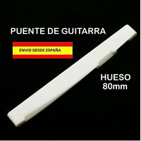 PUENTE SELLETA CEJILLA BONE NUT DE HUESO 80mm GUITARRA ROCK ACUSTICA ELECTRICA
