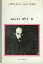 Clark Holquist MICHAIL BACHTIN Il Mulino 1991