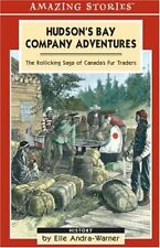 Hudsons Bay Company Adventures: The Rollicking Saga of Canadas Fur Traders (A