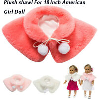 Lovely New  Doll Shawl Fur collar Clothes For 18 Inch Doll Accessory Girl's Toy