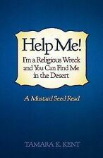 Help Me! I'm a Religious Wreck and You Can Find Me in the Desert : A Mustard...