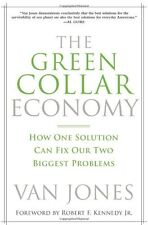 The Green Collar Economy: How One Solution Can Fix Our Two Biggest Problems by V