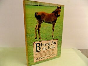 BLESSED ARE THE FOALS Horse Book LOSE, VMD VET GUIDE NEONATOLOGY MEDICAL HC DJ