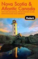 Nova Scotia and Atlantic Canada : With New Brunswick, Prince Edward Island, and