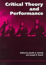 Critical Theory and Performance, Janelle G. Reinelt and Joseph R. Roach (Editors