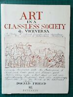 Art in a Classless Society & Vice Versa by DONALD FRIEND ~ 1985