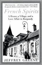 French Spirits: A House, a Village, and a Love Affair in Burgundy - LikeNew - Gr