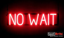 SpellBrite Ultra-Bright NO WAIT Sign Neon-LED Sign (Neon look, LED performance)